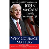 Why Courage Matters: The Way to a Braver Life ~ John McCain