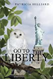 img - for Go to Liberty book / textbook / text book