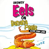 img - for Drowsy Eels on Banana Peels book / textbook / text book