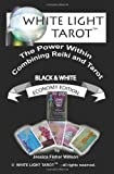 White Light Tarot (tm): The Power Within - Combining Tarot and Reiki