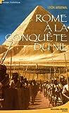 echange, troc Léon Arsenal - Rome à la conquête du Nil : L'expédition de Néron au coeur de l'Afrique