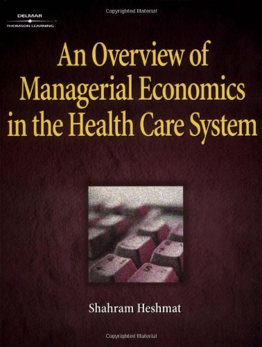 An Overview of Managerial Economics in the Health Care...