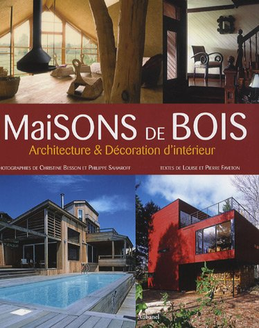 livre maisons de bois architecture et d coration d 39 int rieur. Black Bedroom Furniture Sets. Home Design Ideas