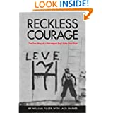 Reckless Courage: The True Story of a Norwegian Boy Under Nazi Rule
