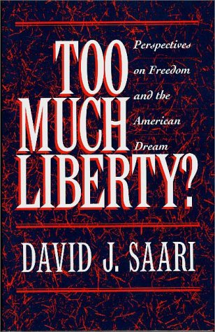 too-much-liberty-perspectives-on-freedom-and-the-american-dream