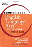 Common Core English Language Arts in a PLC at Work