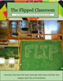 img - for The Flipped Classroom: Introduction to Technology and Teaching Techniques book / textbook / text book
