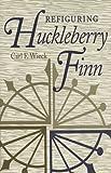 Refiguring Huckleberry Finn
