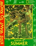 Animals in Summer (Kids Want to Know Series) (0792236130) by National Geographic Kids