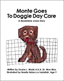 Monte Goes to Doggy Daycare: A Madeline Jones Story