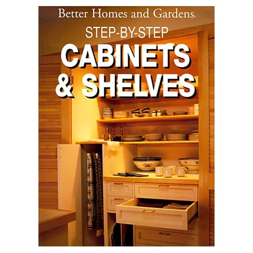 Step by step cabinets and shelves better homes and Better homes and gardens location