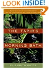 The Tapir's Morning Bath: Mysteries of the Tropical Rain Forest and the Scientists Who Are Trying to Solve Them