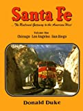 Santa Fe : The Railroad Gateway to the American West (Volume 1)