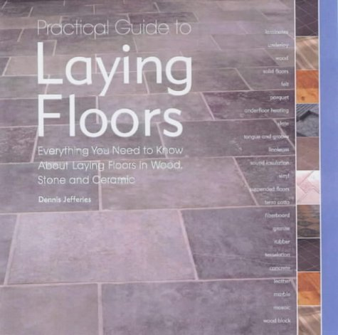 Practical Guide to Laying Floors