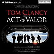 Tom Clancy Presents: Act of Valor | [Dick Couch, George Galdorisi]