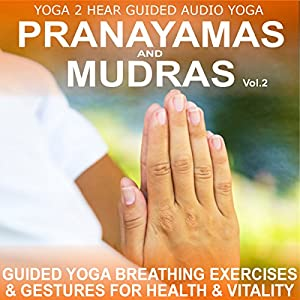 Pranayamas & Mudras Vol.2: Yoga Breathing and Gesture Class | [Sue Fuller]