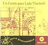 img - for Un Festin Para Lady Macbeth - Opera Gastronomica (Spanish Edition) book / textbook / text book