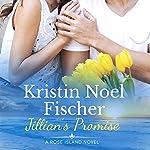 Jillian's Promise: Rose Island, Book 2 | Kristin Noel Fischer