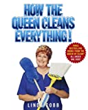 cover of How the Queen Cleans Everything : Handy Advice for a Clean House, Cleaner Laundry, and a Year of Timely Tips