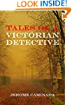 TALES OF A VICTORIAN DETECTIVE