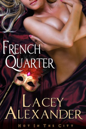 French Quarter: Hot in the City by Lacey Alexander