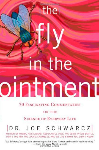 The Fly in the Ointment: 70 Fascinating Commentaries on the Science of Everyday Life (No Series Information required)