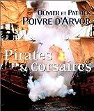 echange, troc Patrick Poivre d'Arvor, Olivier Poivre d'Arvor - Pirates & Corsaires