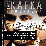 Josefina la Cantora o el pueblo de los ratones [Josephine the Singer, or the Mouse Folk] | Franz Kafka