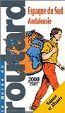 echange, troc Collectif - Guide du Routard. Espagne du Sud Andalousie 2000/01