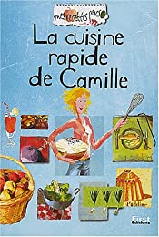 La  cuisine rapide de Camille