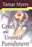 Gruel and Unusual Punishment (Pennsylvania Dutch Mysteries with Recipes) (0451205081) by Myers, Tamar