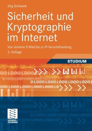 Sicherheit und Kryptographie im Internet Von sicherer E-Mail bis zu IP-Verschlüsselung  [Schwenk, Jörg] (Tapa Blanda)