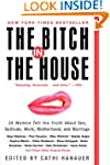 The Bitch In The House: 26 Women Tell...