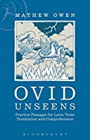 Ovid Unseens: Practice Passages for Latin Verse Translation and Comprehension
