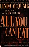 All You Can Eat Greed Lust And The Triumph Of The New Capitalism