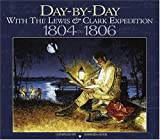 Day by Day with Lewis & Clark (Lewis & Clark Expedition)