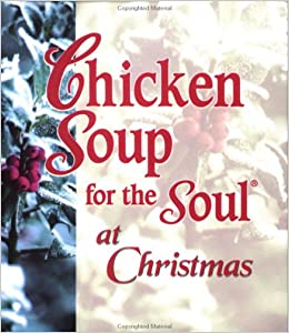 Chicken Soup for the soul at Christmas: Jack Canfield ;Mark Victor ...