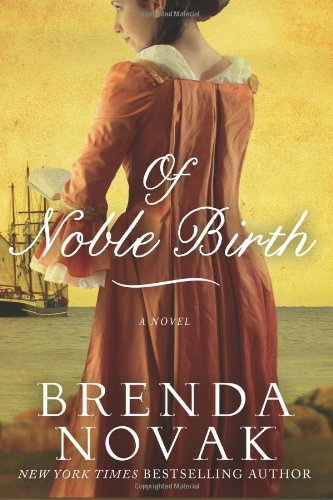 Take 50% off Brenda Novak's fast-moving Regency tale of romance, intrigue and deception!  Of Noble Birth by bestselling author Brenda Novak