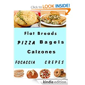 Flat Breads and Pizza (Delicious Recipes)