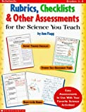 img - for Rubrics, Checklists, & Other Assessments for the Science You Teach! by Ann Flagg (1999-01-05) book / textbook / text book