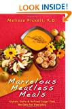 Melissa's Marvelous Meatless Meals...everyday recipes that are free of gluten, dairy, and refined sugar