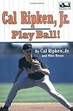 Cal Ripken, Jr.: Play Ball! (Easy-to-Read, Dial) (0803724152) by Ripken, Cal