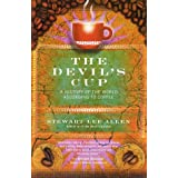 The Devil's Cup: A History of the World According to Coffee ~ Stewart Lee Allen