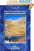 Through the Italian Alps: The GTA - The Grande Traversata Delle Alpi: The GTA - Grande Traversata Delle Alpi (Cicerone World Mountain Ranges)