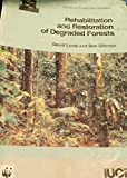 Rehabilitation and Restoration of Degraded Forests (2831706688) by Gilmour, Don