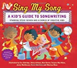 Sing My Song: A Kids Guide to Songwriting