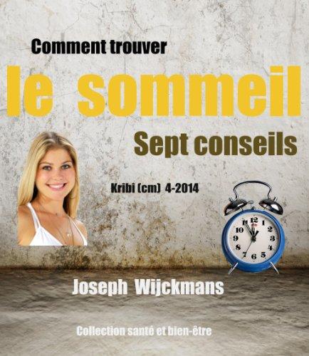 Comment trouver le sommeil.Sept conseils (Collection santé et bien-être t. 10) (French Edition)