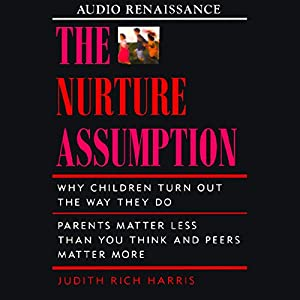 an analysis of the nurture assumption by judith rich harris The nurture assumption : why children turn out the way they do item preview the nurture assumption on trial by judith rich harris texts eye 28 favorite 1 comment 0 daisy books for the print disabled.