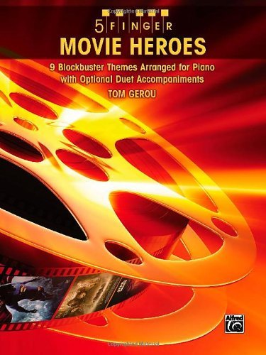5-finger-movie-heroes-9-blockbuster-themes-arranged-for-piano-with-optional-duet-accompaniments