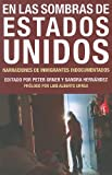 En las Sombras de Estados Unidos: Narraciones de Inmigrantes Indocumentados (Voice of Witness) (Spanish Edition)